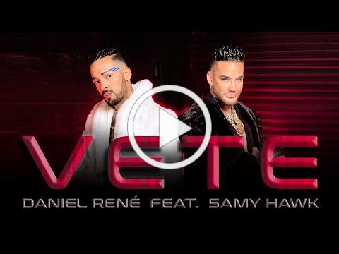 DANIEL RENE feat. SAMY HAWK - VETE - Video Oficial