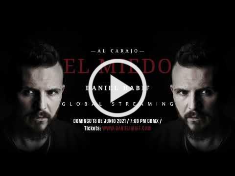 Daniel Habif - Al carajo el Miedo - Global Streaming - 13 de Junio