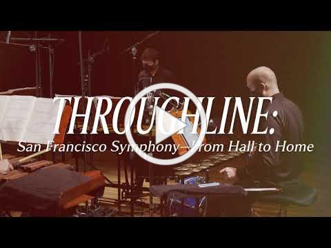 Throughline: San Francisco Symphony--From Hall to Home