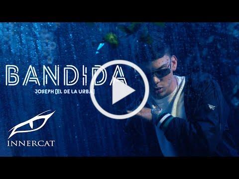 Joseph el de la Urba - Bandida (Official Music Video)