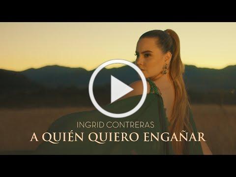 """Ingrid Contreras - """"A Quién Quiero Engañar"""" (Video Oficial)"""