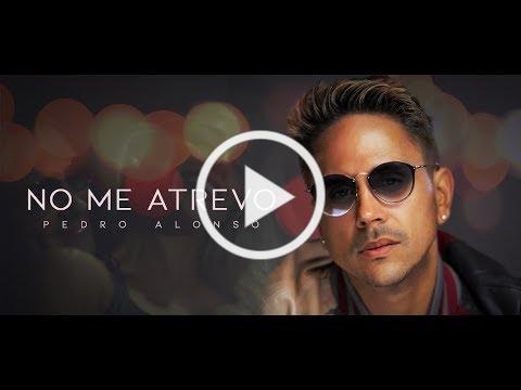 Pedro Alonso - NO ME ATRTEVO (Official Video)