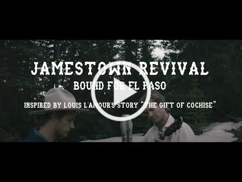 Jamestown Revival - Bound for El Paso (Official Video - Inspired By The Works of Louis L'Amour)