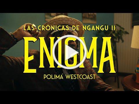 Polimá Westcoast - ENIGMA (Official Video)