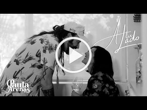 Paula Arenas - A Tu Lado (Video Oficial)