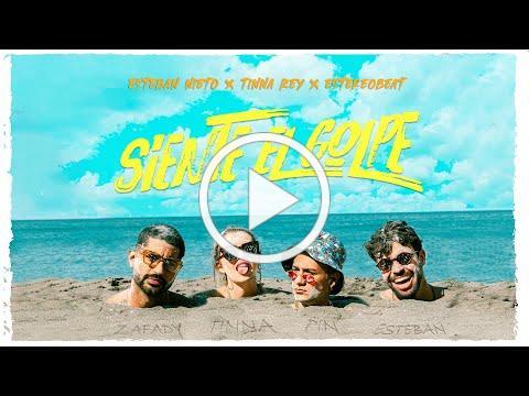 Tinna Rey - Esteban Nieto - Estereobeat - Siente el Golpe (Video oficial)