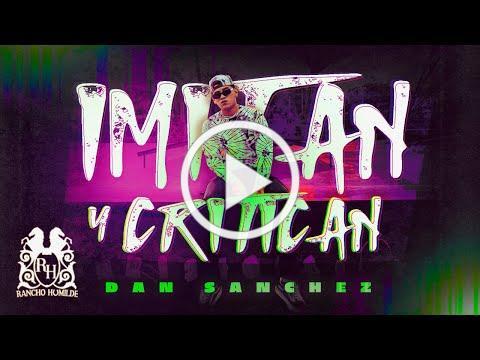Dan Sanchez - Imitan y Critican [Official Video]