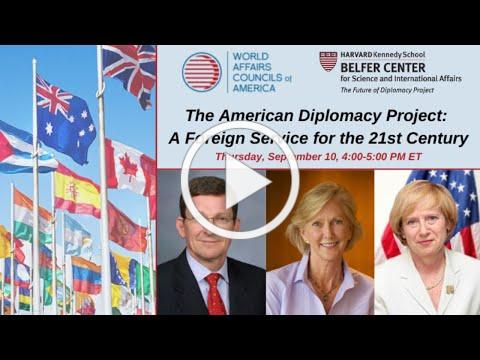The American Diplomacy Project: A Foreign Service for the 21st Century