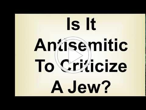 Is It Antisemitic To Criticize A Jew?