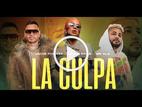 Jacob Forever ❌ Leslie Shaw ❌ Mr Vla - La Culpa (Video Oficial)