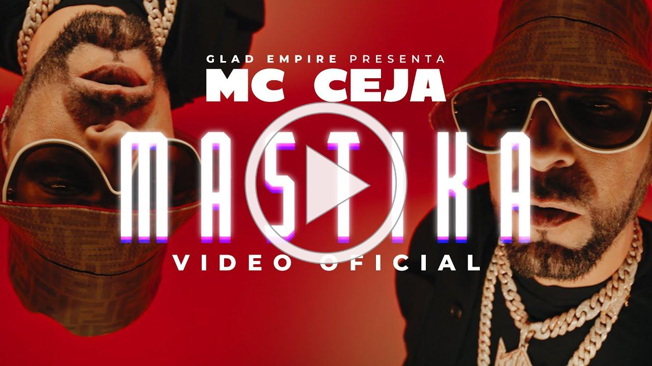 MC Ceja - Mastika (Video Oficial)
