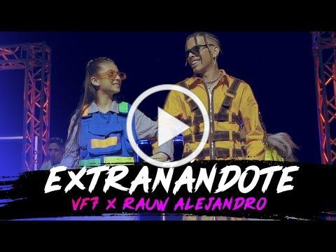 EXTRAÑÁNDOTE - VF7 x RAUW ALEJANDRO