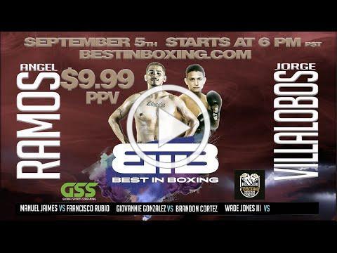 Angel Ramos vs Jorge Villalobos Best in Boxing PPV September 5