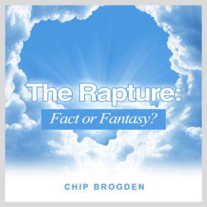 Chip Brogden CHURCH WITHOUT WALLS - Page 2 Mail?url=https%3A%2F%2Fwww.chipbrogden.com%2Fwp-content%2Fuploads%2Fthe-rapture-fact-or-fantasy-300x300