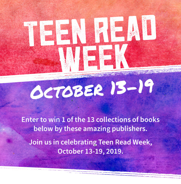 Teen Read Week: October 13-19. Enter to win 1 of the 13 collections of books below by these amazing publishers. Join us in celebrating Teen Read Week, October 13-19, 2019.