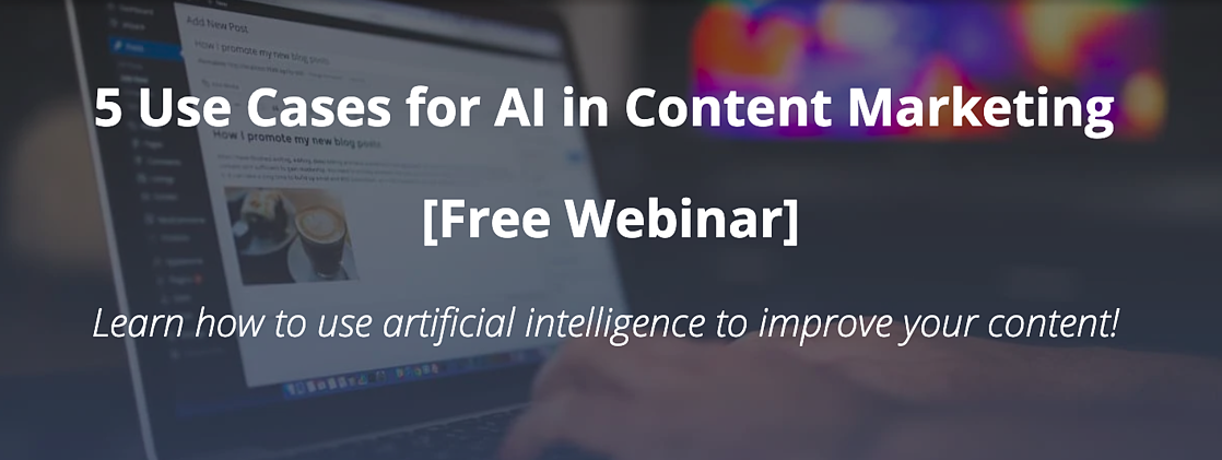 5 Use Cases for AI in Content Marketing