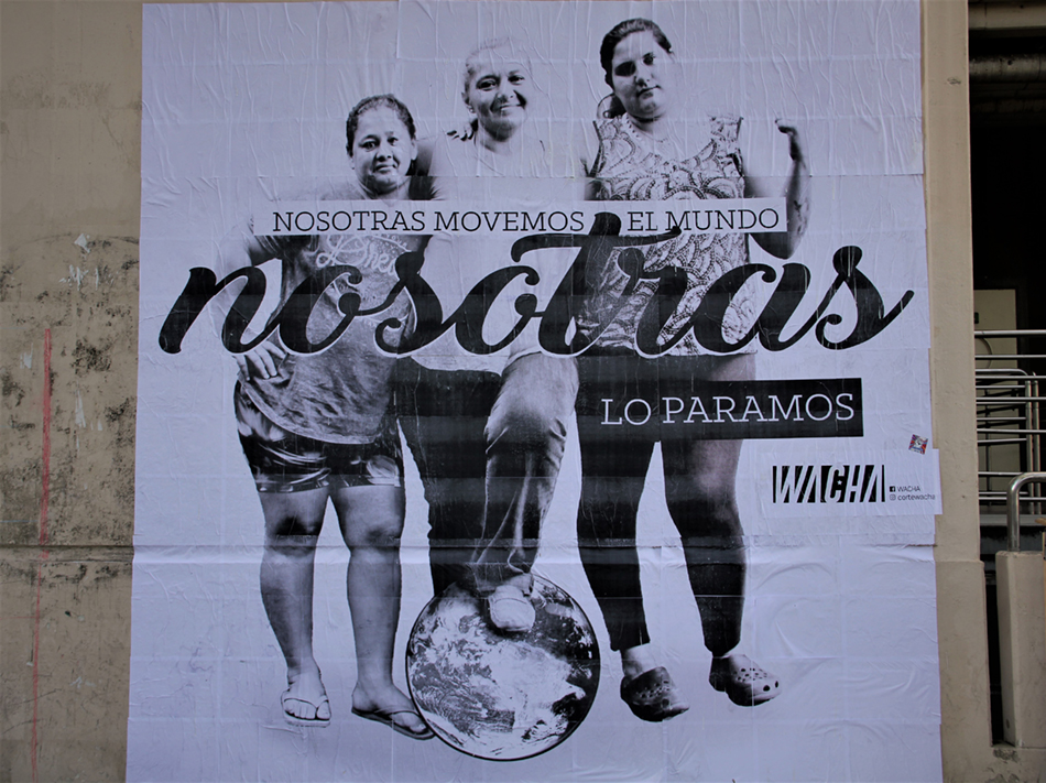 'We move the world, we stop it', an intervention that took place during the 8M March based on a photograph taken of comrades from the Movement of Excluded Workers, La Plata, Argentina. Colectivo Wacha