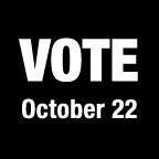 Black and white logo reading Vote October 22