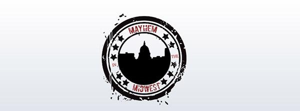 Mayhem in the Midwest