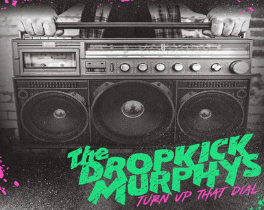 """mail?url=https%3A%2F%2Fymlps4.com%2Fimgz%2F7huu AlbumArtDKMTurnUpThatDial  1 - Dropkick Murphys' New Album 'Turn Up That Dial"""" Out April 30; """"Middle Finger"""" Single Out Now; Celebrate St. Patrick's Day With Free Streaming Performance"""